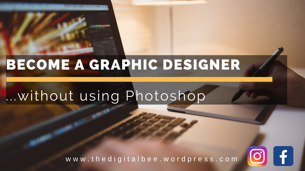 Want to become a graphic designer without using photoshop for Becoming a designer